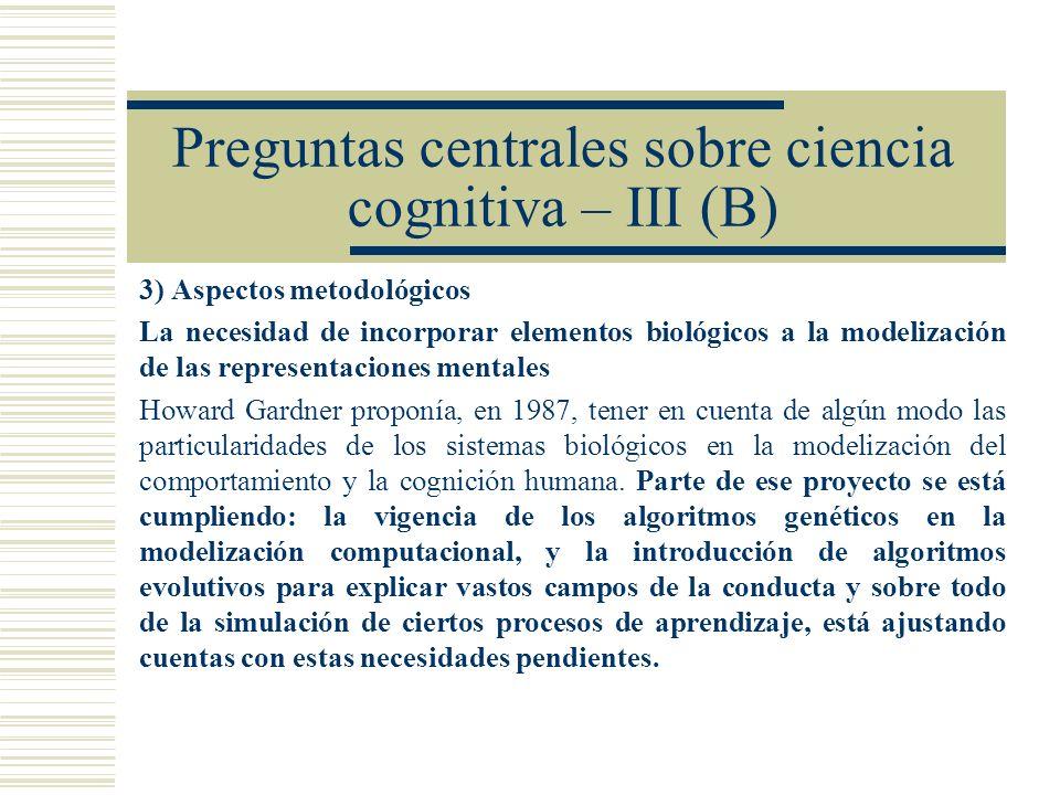 Preguntas centrales sobre ciencia cognitiva – III (B)