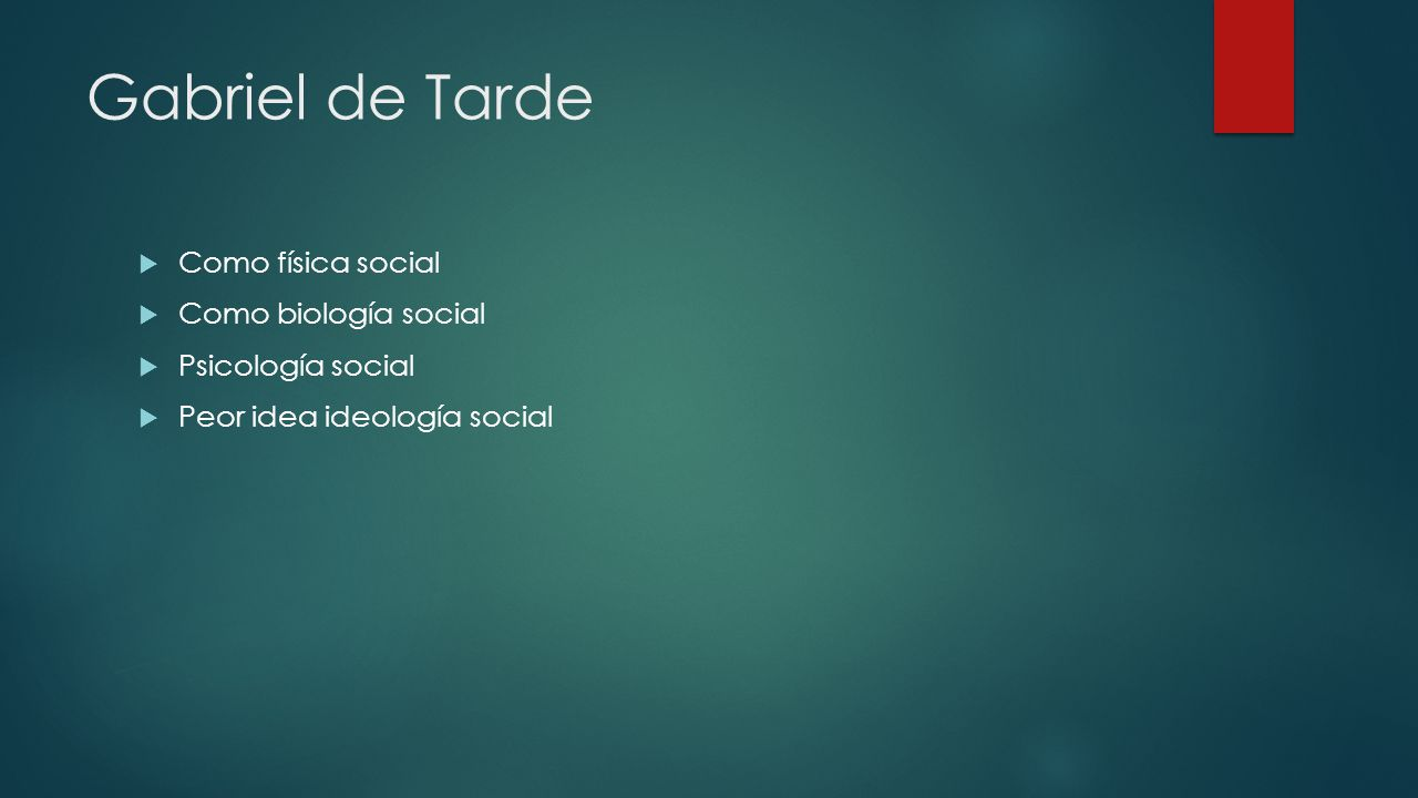 Gabriel de Tarde Como física social Como biología social