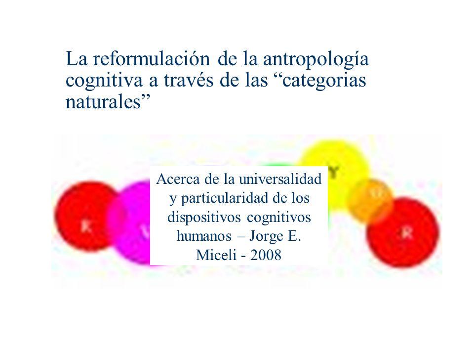 La reformulación de la antropología cognitiva a través de las categorias naturales