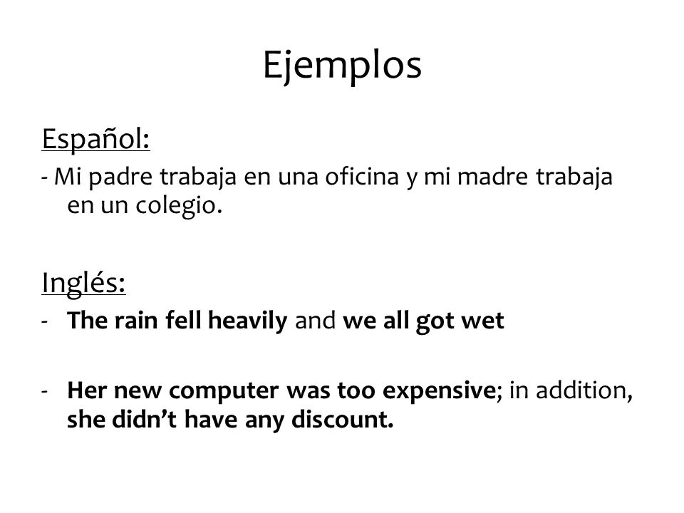 Ejemplos Español: Inglés: