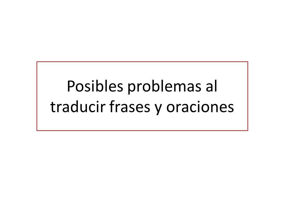 Posibles problemas al traducir frases y oraciones