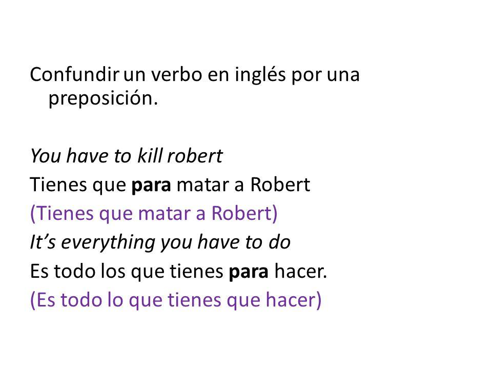 Confundir un verbo en inglés por una preposición