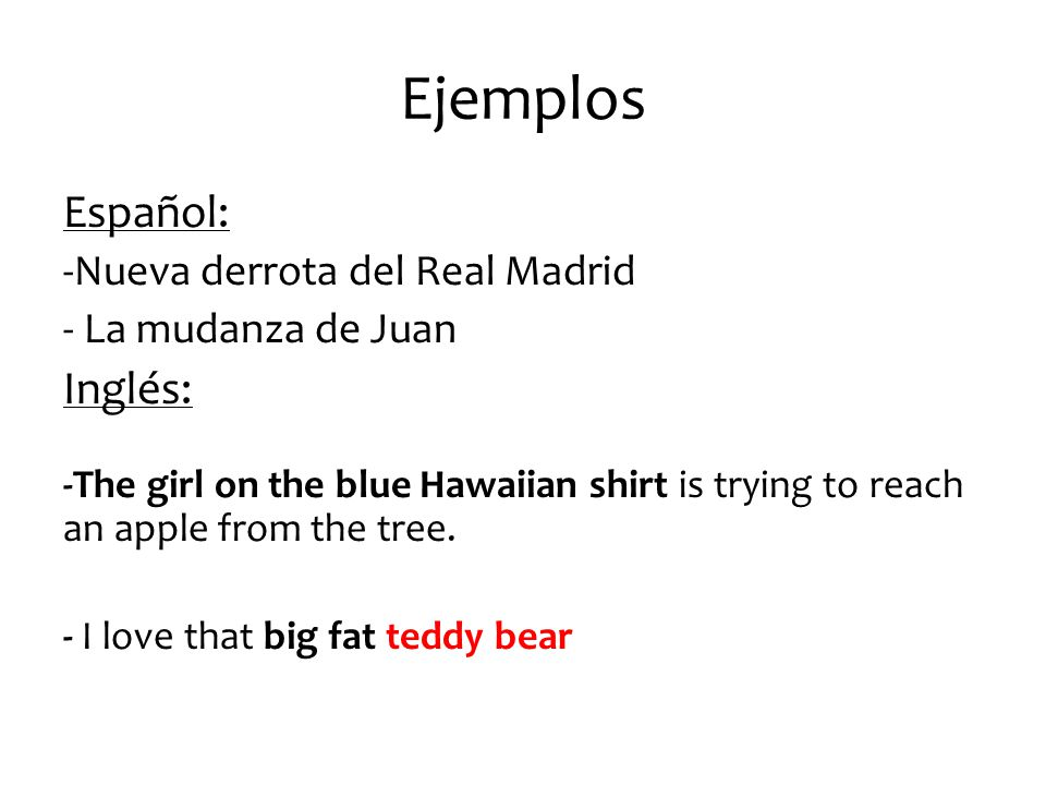 Ejemplos Español: Inglés: -Nueva derrota del Real Madrid