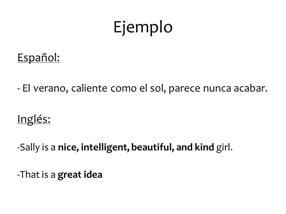 Ejemplo Español: Inglés: