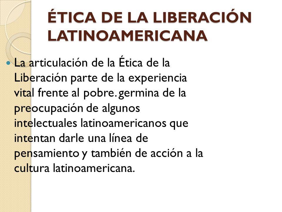 ÉTICA DE LA LIBERACIÓN LATINOAMERICANA