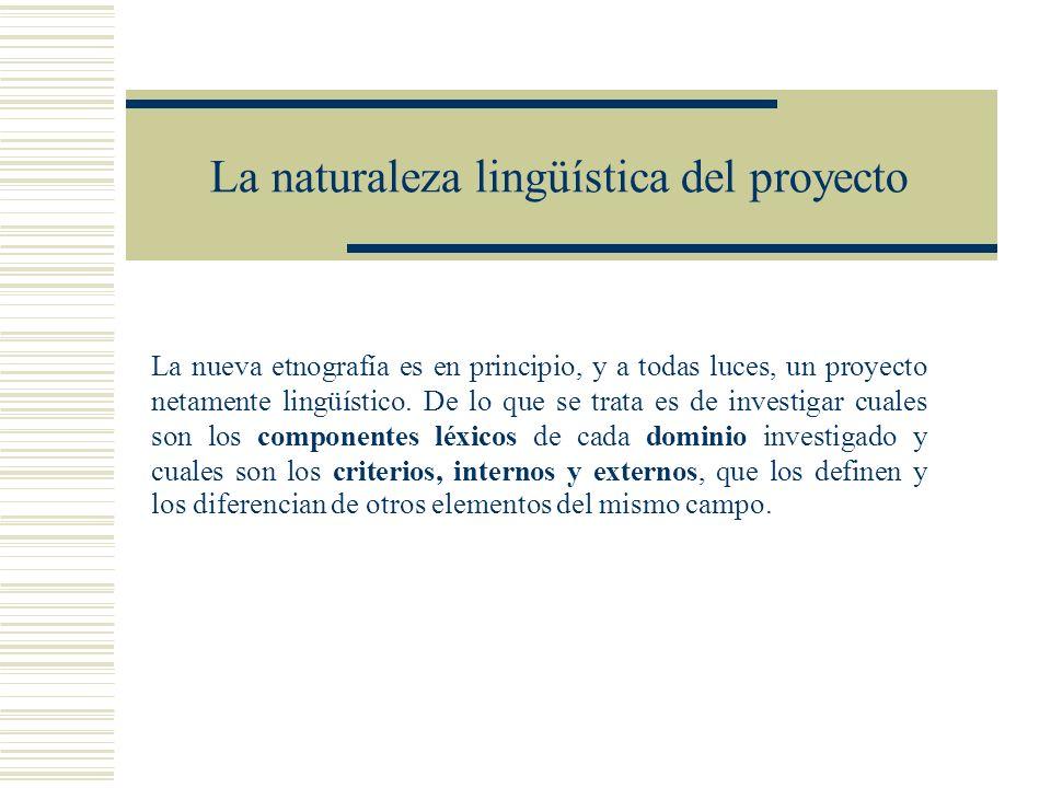 La naturaleza lingüística del proyecto