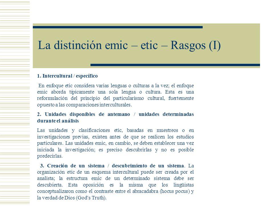 La distinción emic – etic – Rasgos (I)