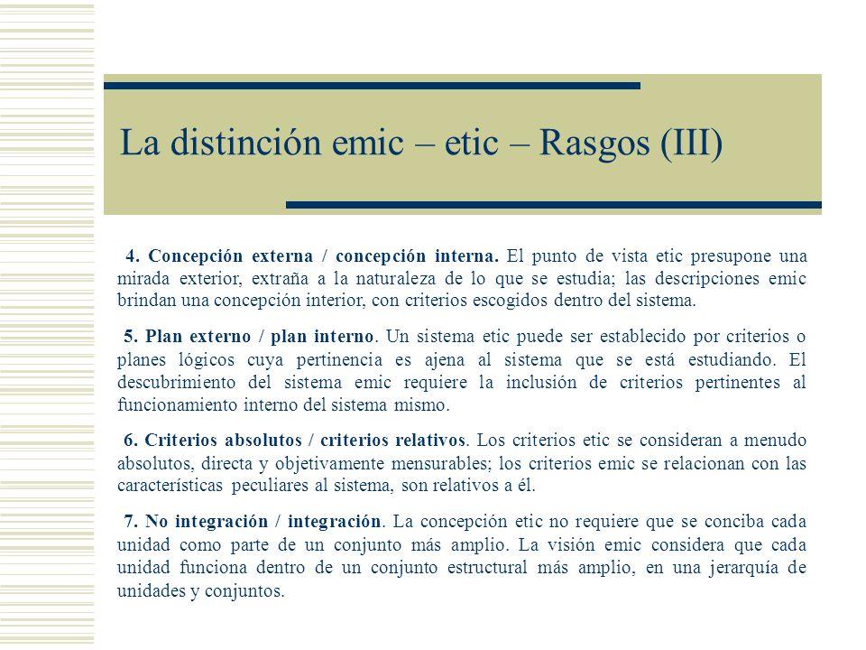 La distinción emic – etic – Rasgos (III)