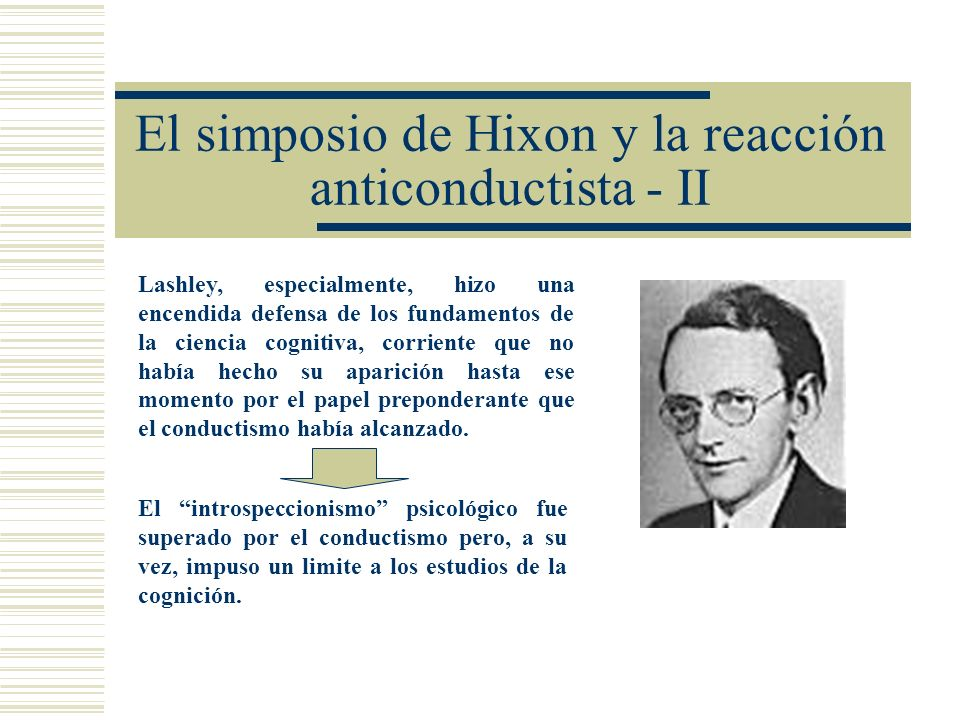El simposio de Hixon y la reacción anticonductista - II