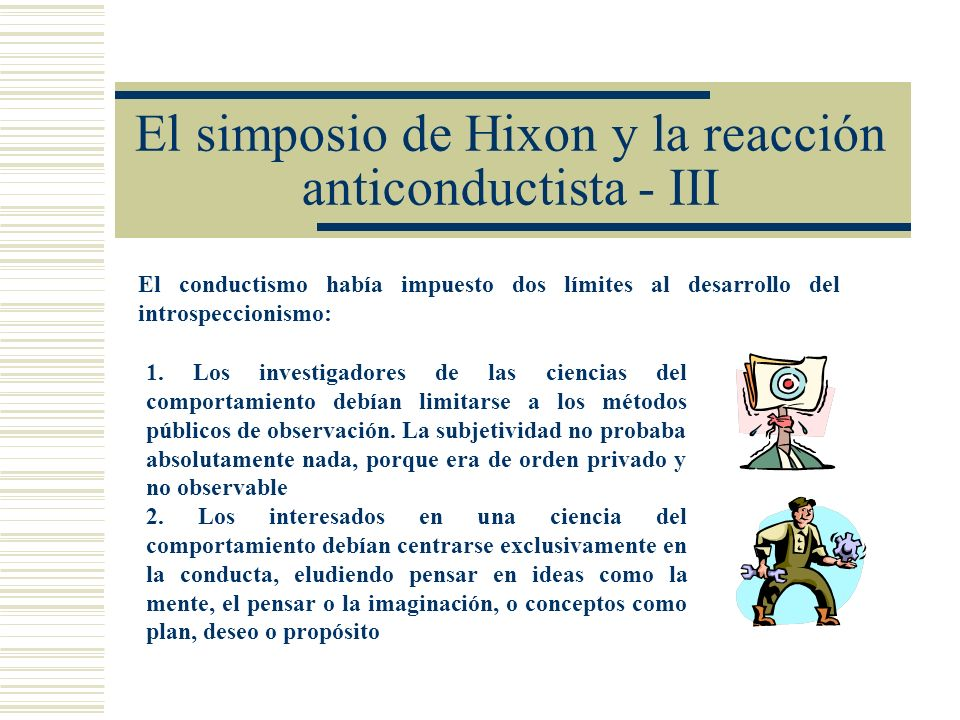 El simposio de Hixon y la reacción anticonductista - III
