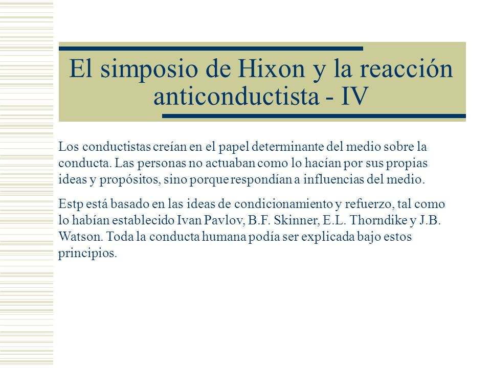 El simposio de Hixon y la reacción anticonductista - IV