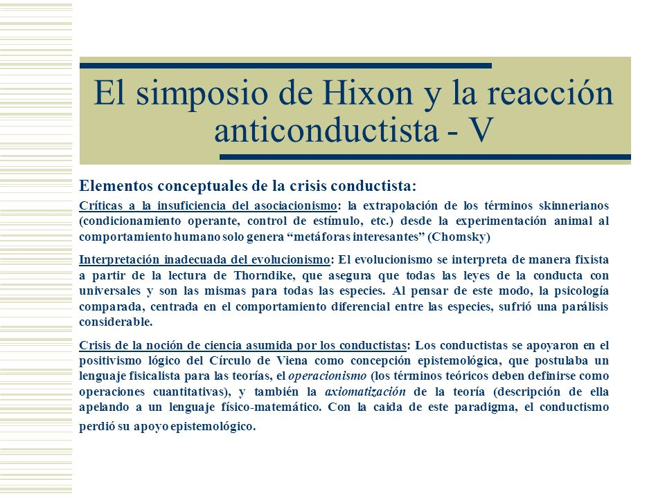 El simposio de Hixon y la reacción anticonductista - V