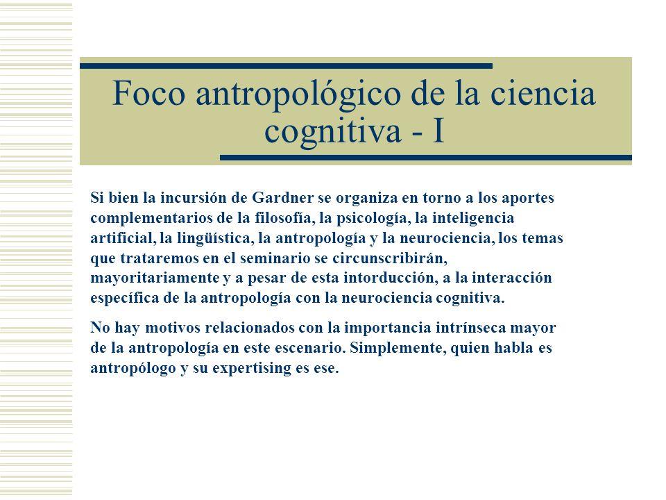 Foco antropológico de la ciencia cognitiva - I