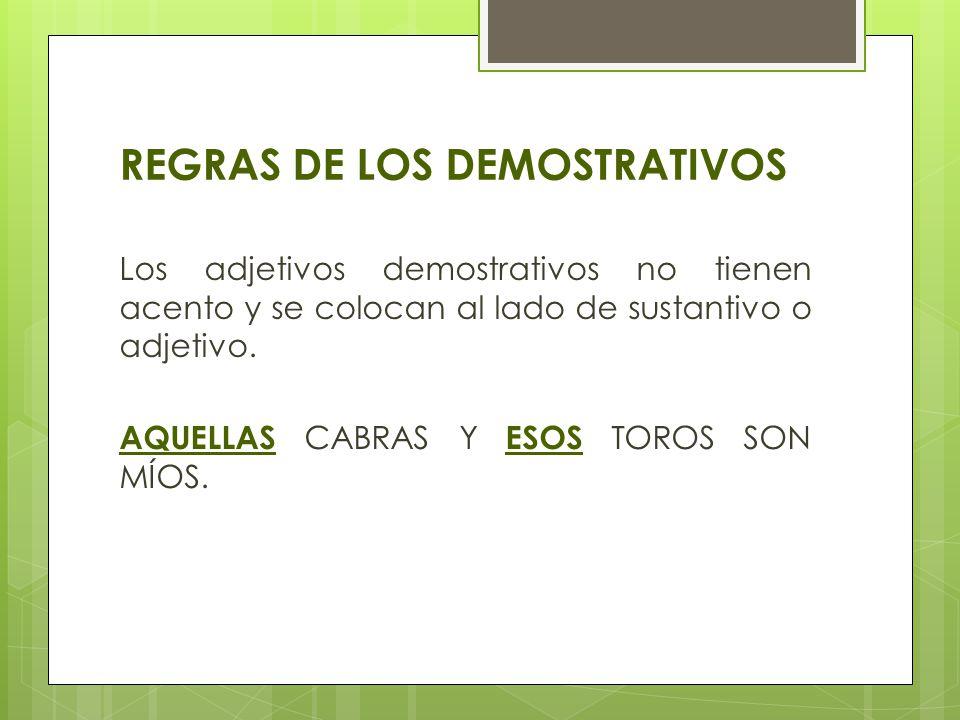 REGRAS DE LOS DEMOSTRATIVOS