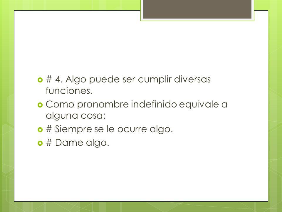# 4. Algo puede ser cumplir diversas funciones.