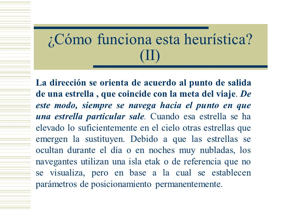 ¿Cómo funciona esta heurística (II)