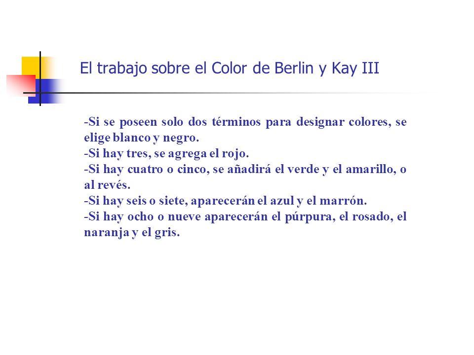 El trabajo sobre el Color de Berlin y Kay III