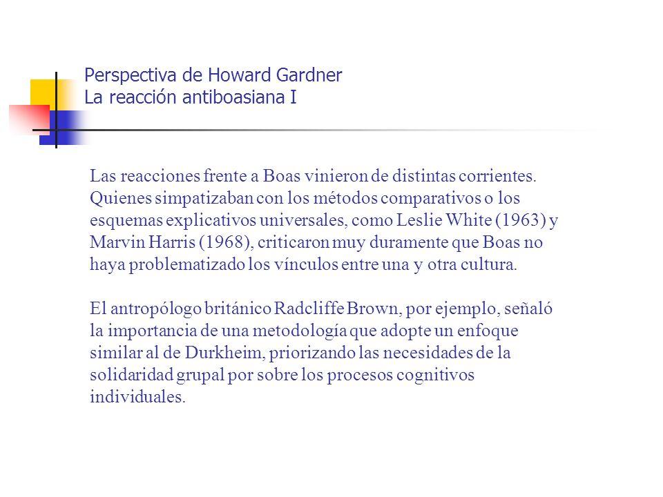 Perspectiva de Howard Gardner La reacción antiboasiana I