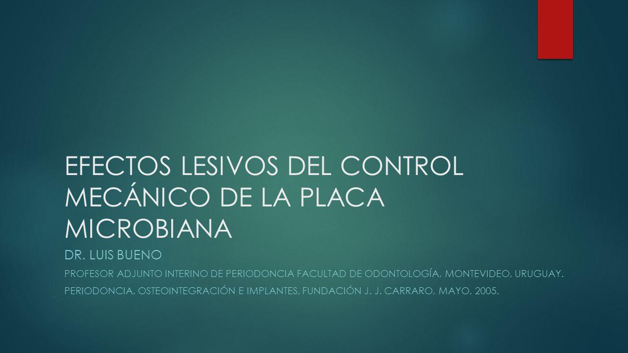EFECTOS LESIVOS DEL CONTROL MECÁNICO DE LA PLACA MICROBIANA