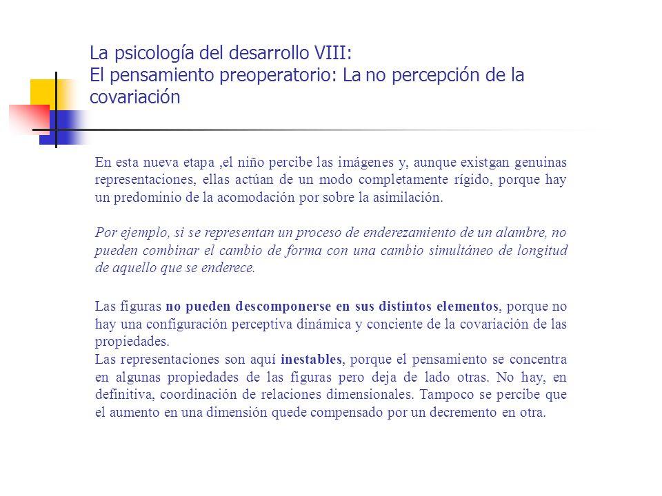 La psicología del desarrollo VIII: El pensamiento preoperatorio: La no percepción de la covariación
