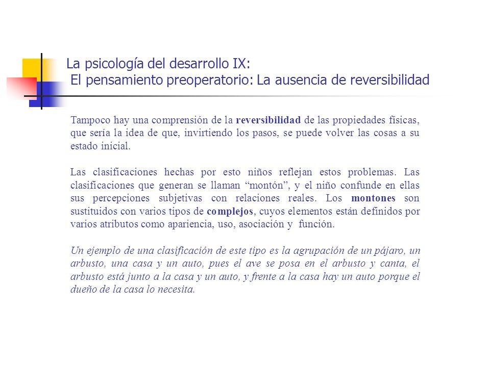 La psicología del desarrollo IX: El pensamiento preoperatorio: La ausencia de reversibilidad