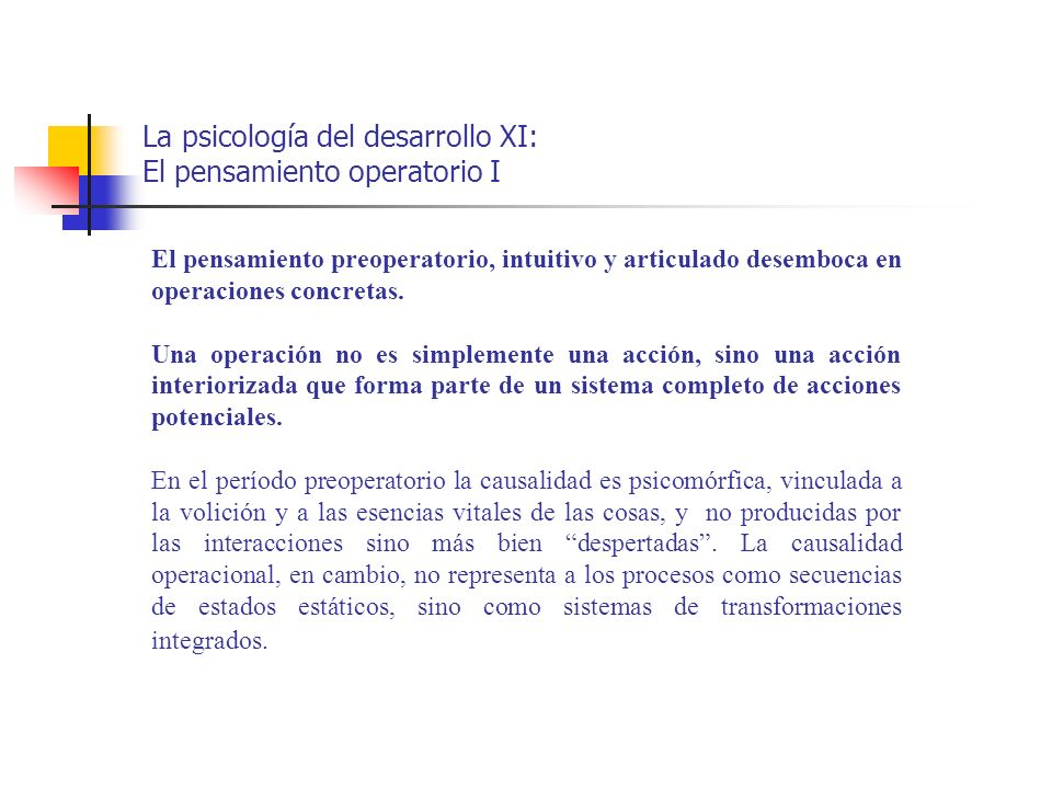 La psicología del desarrollo XI: El pensamiento operatorio I