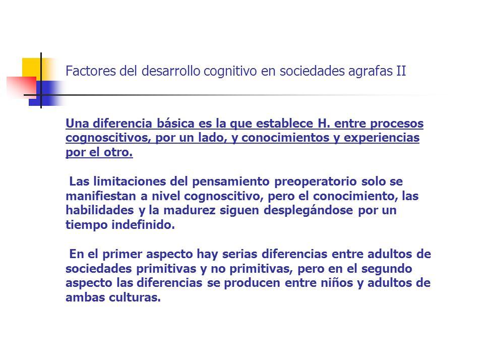 Factores del desarrollo cognitivo en sociedades agrafas II
