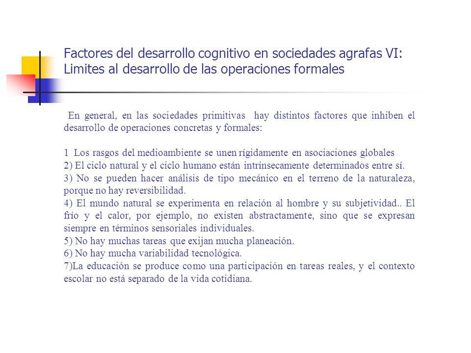 Factores del desarrollo cognitivo en sociedades agrafas VI: Limites al desarrollo de las operaciones formales