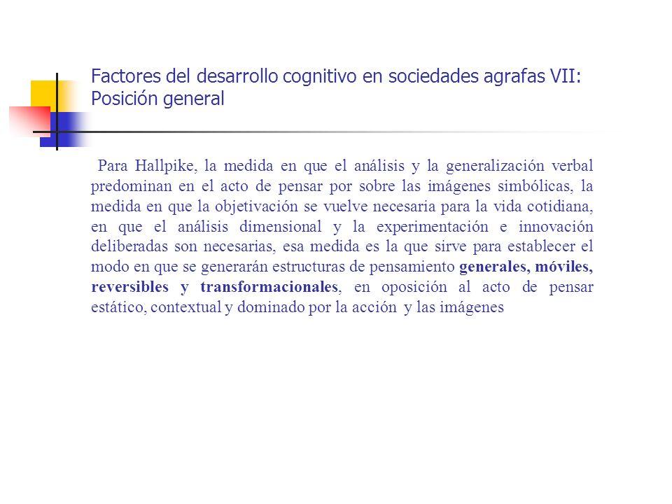 Factores del desarrollo cognitivo en sociedades agrafas VII: Posición general