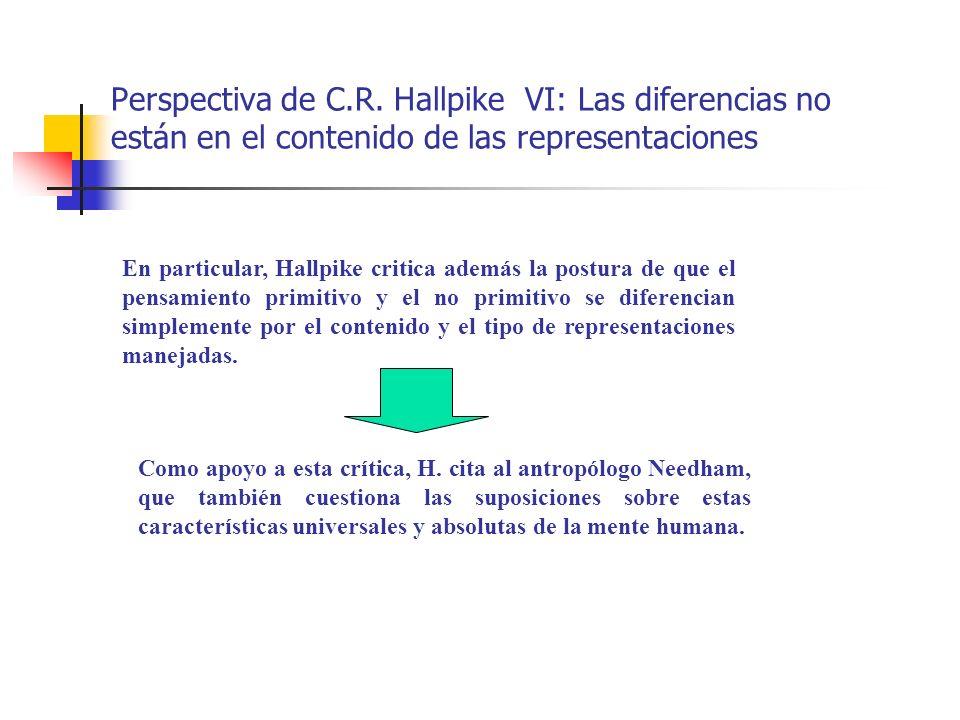 Perspectiva de C.R. Hallpike VI: Las diferencias no están en el contenido de las representaciones