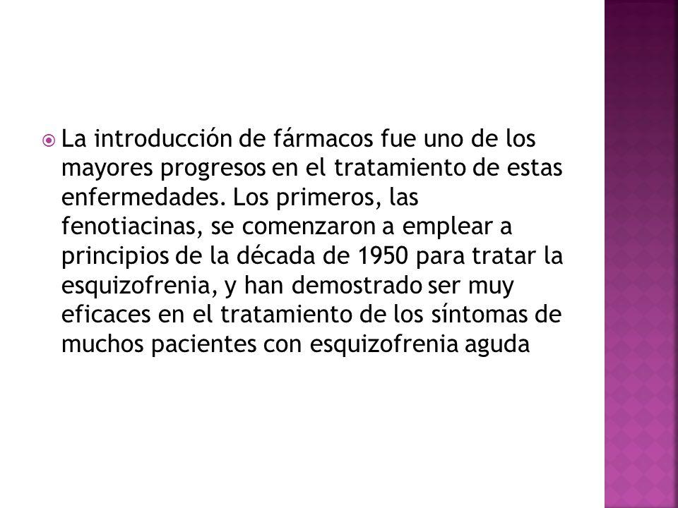 La introducción de fármacos fue uno de los mayores progresos en el tratamiento de estas enfermedades.