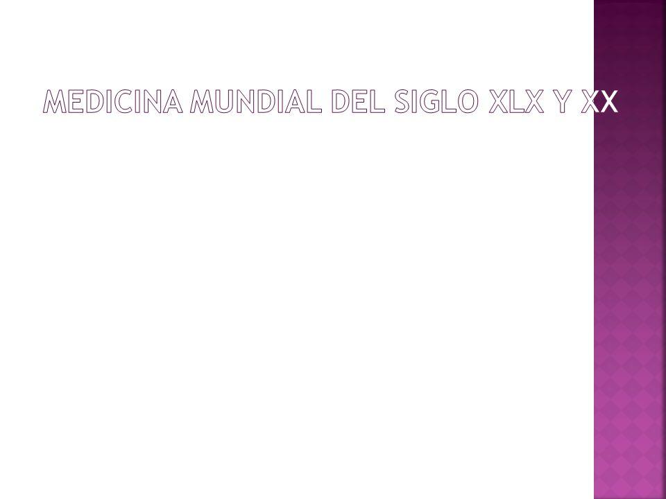 MEDICINA MUNDIAL DEL SIGLO XlX y XX