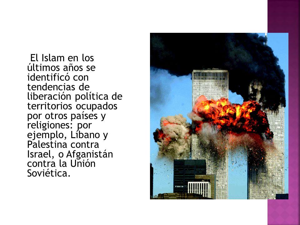 El Islam en los últimos años se identificó con tendencias de liberación política de territorios ocupados por otros países y religiones: por ejemplo, Líbano y Palestina contra Israel, o Afganistán contra la Unión Soviética.