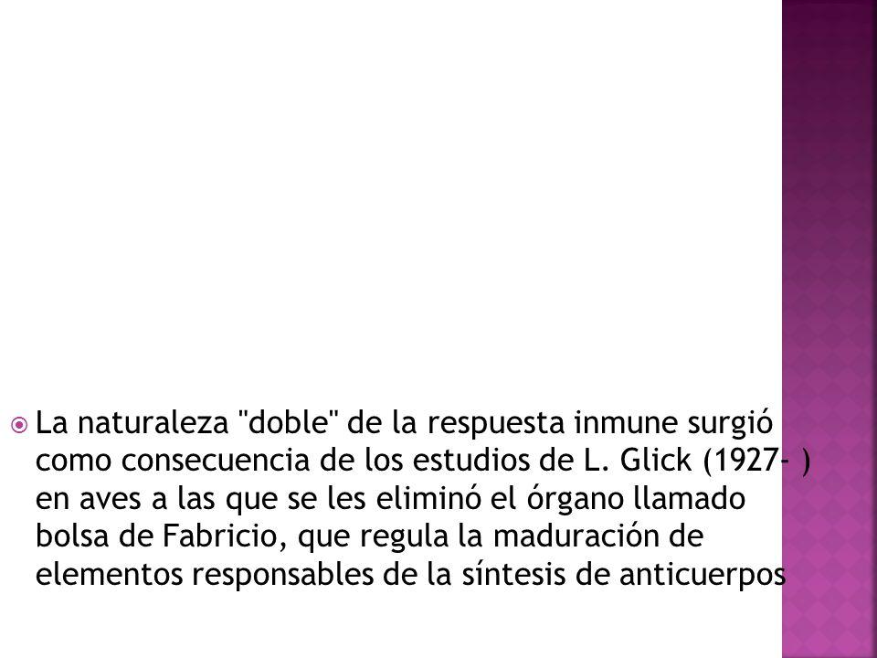La naturaleza doble de la respuesta inmune surgió como consecuencia de los estudios de L.