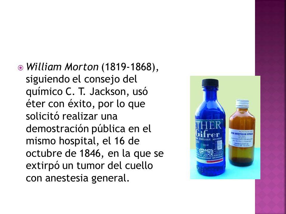 William Morton (1819-1868), siguiendo el consejo del químico C. T