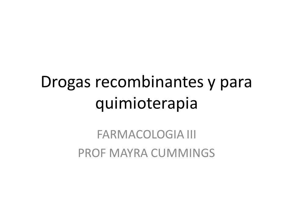 Drogas recombinantes y para quimioterapia