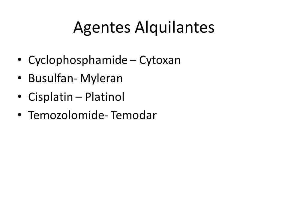 Agentes Alquilantes Cyclophosphamide – Cytoxan Busulfan- Myleran