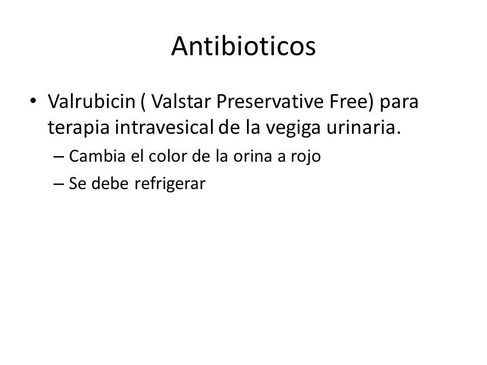 Antibioticos Valrubicin ( Valstar Preservative Free) para terapia intravesical de la vegiga urinaria.