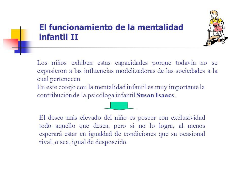 El funcionamiento de la mentalidad infantil II