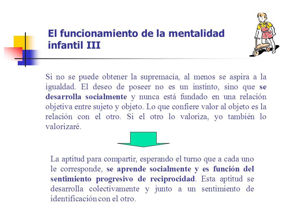 El funcionamiento de la mentalidad infantil III