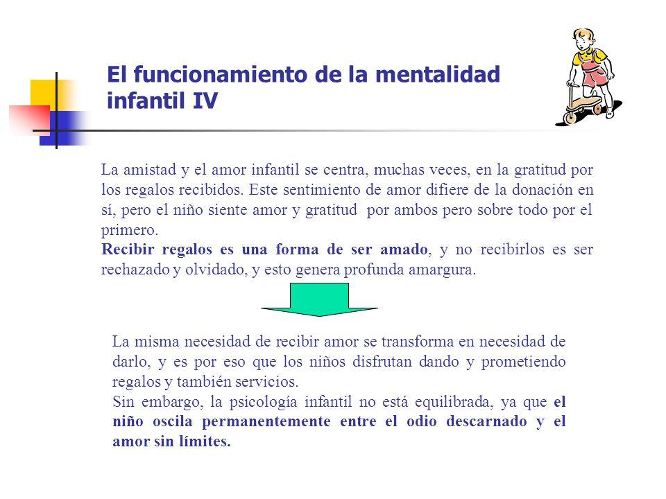 El funcionamiento de la mentalidad infantil IV