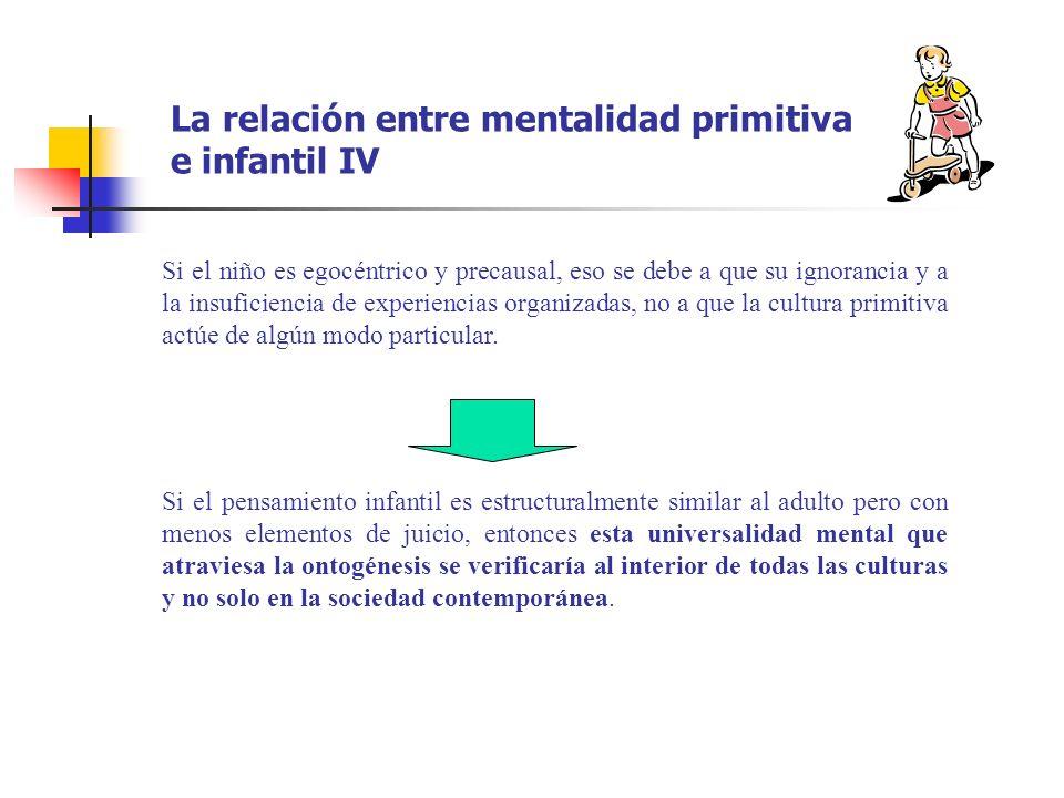 La relación entre mentalidad primitiva e infantil IV