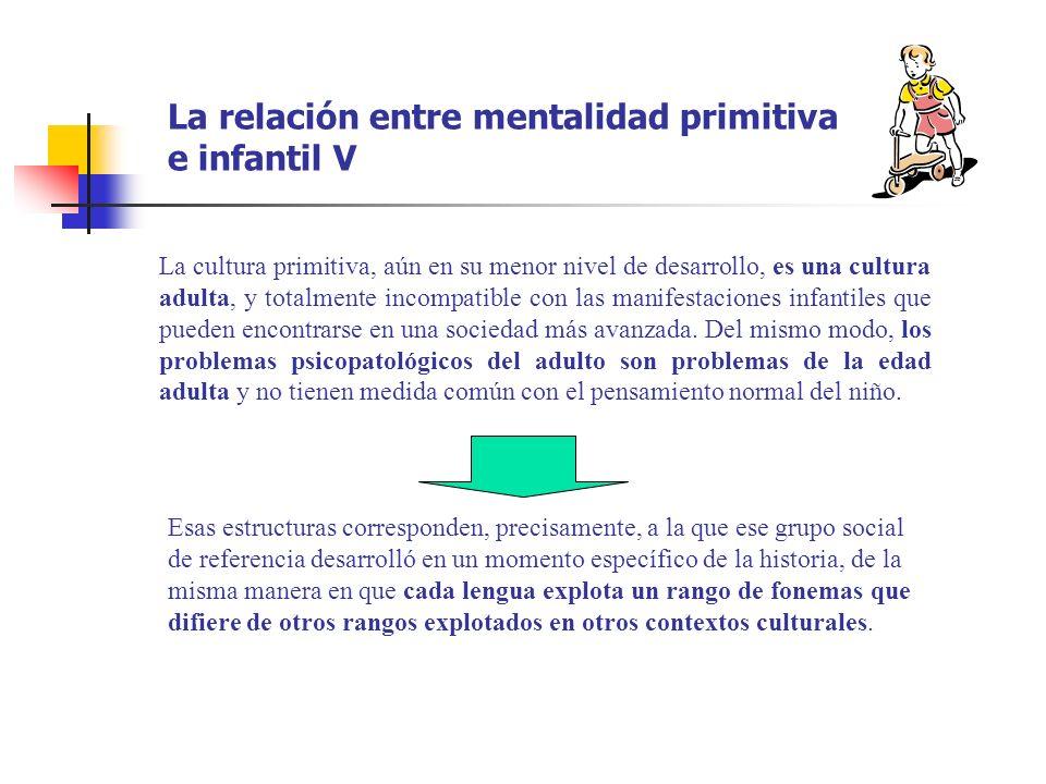 La relación entre mentalidad primitiva e infantil V