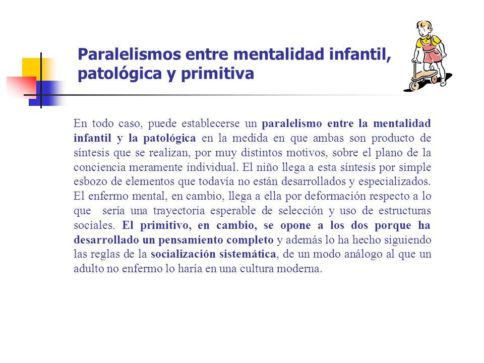 Paralelismos entre mentalidad infantil, patológica y primitiva