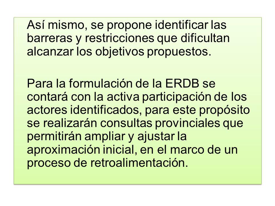 Así mismo, se propone identificar las barreras y restricciones que dificultan alcanzar los objetivos propuestos.