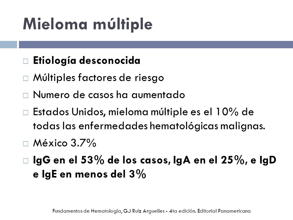 Mieloma múltiple Etiología desconocida Múltiples factores de riesgo