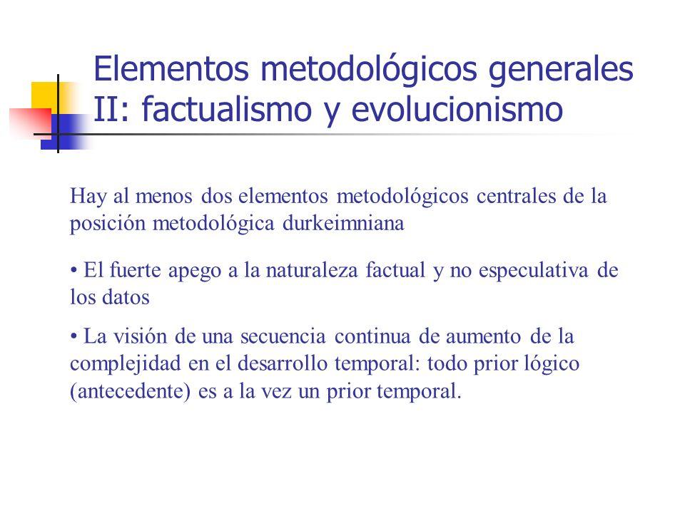 Elementos metodológicos generales II: factualismo y evolucionismo