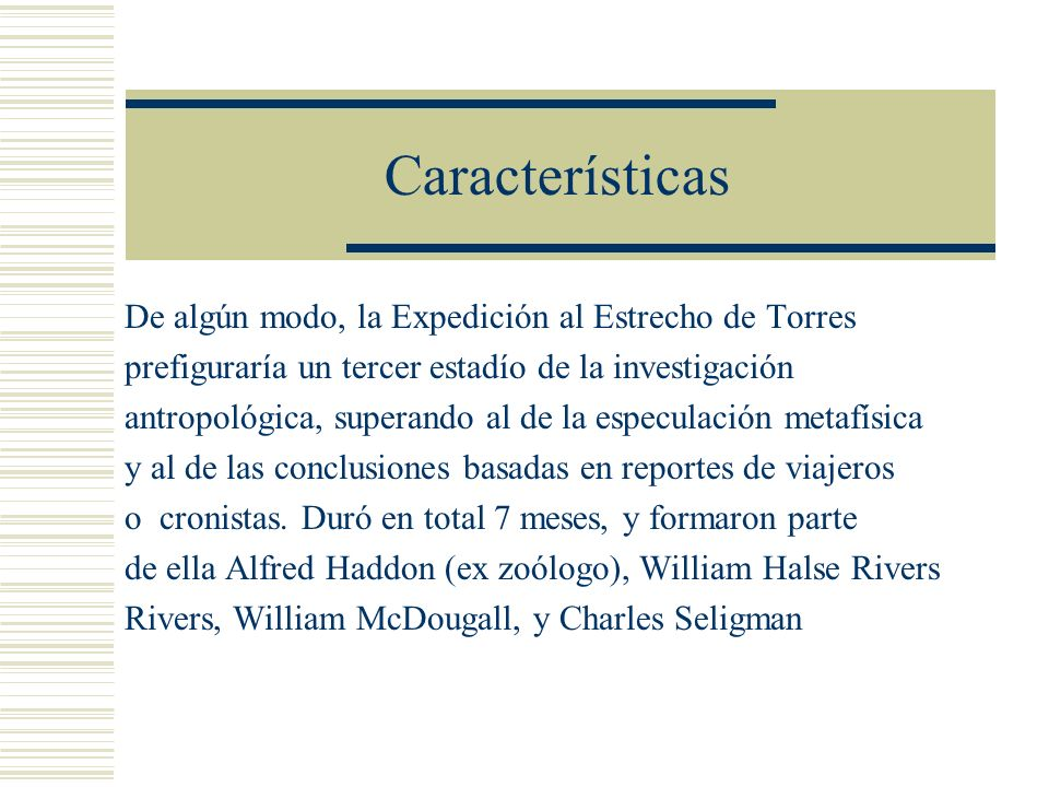 Características De algún modo, la Expedición al Estrecho de Torres