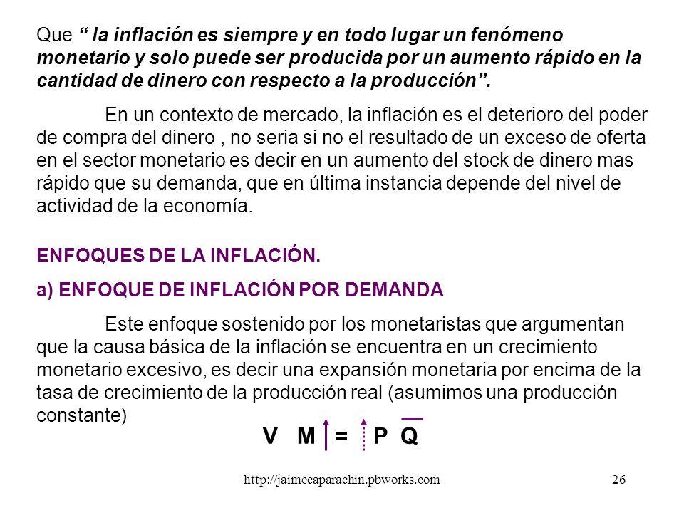 Que la inflación es siempre y en todo lugar un fenómeno monetario y solo puede ser producida por un aumento rápido en la cantidad de dinero con respecto a la producción .