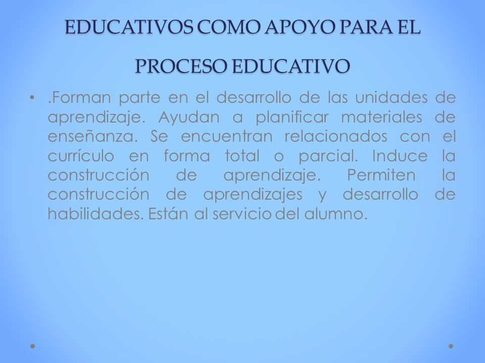 LOS MEDIOS Y LOS MATERIALES EDUCATIVOS COMO APOYO PARA EL PROCESO EDUCATIVO